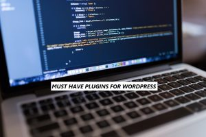 Must Have Plugins for WordPress Blog in 2020