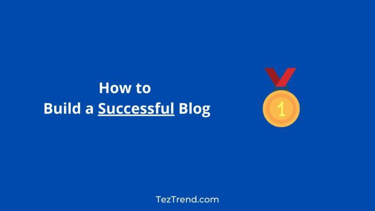 How to Build a Successful Blog