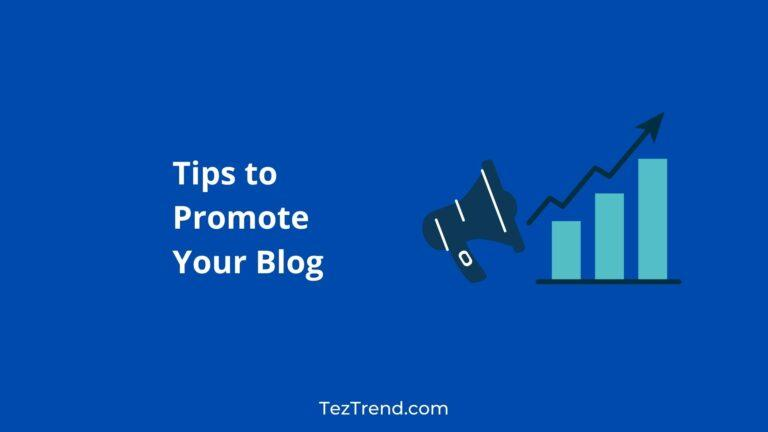 Tips to Promote Your Blog